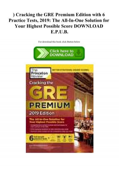 2019 The All-in-One Solution for Your Highest Possible Score Cracking the GRE Premium Edition with 6 Practice Tests
