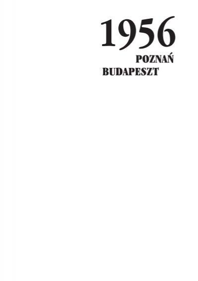 Poznań Budapeszt Czerwiec 56 Instytut Pamięci Narodowej